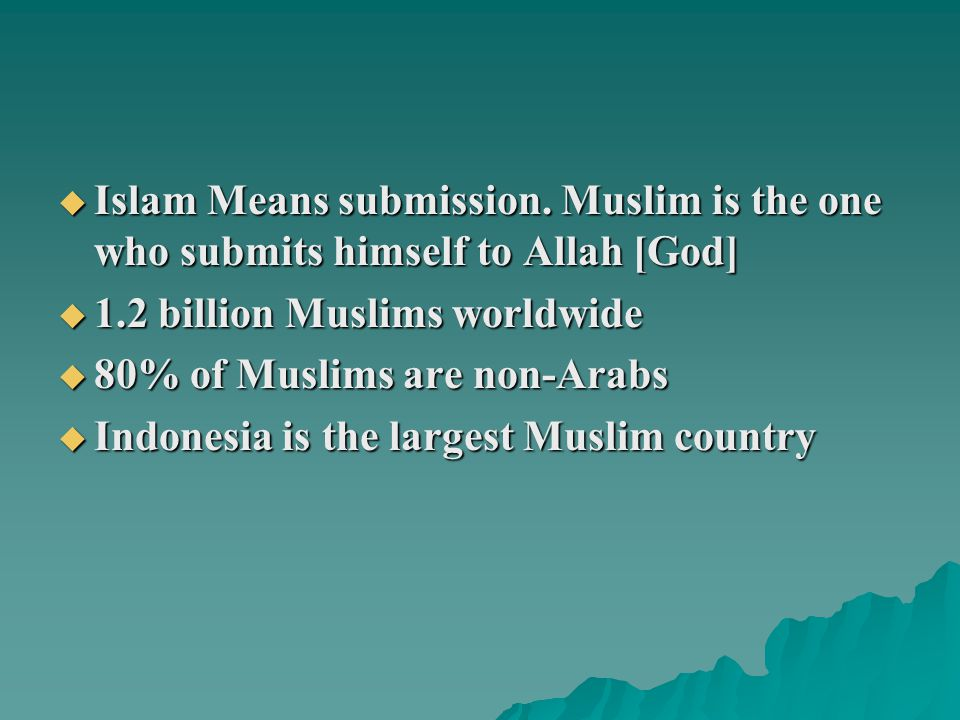  Islam Means submission.