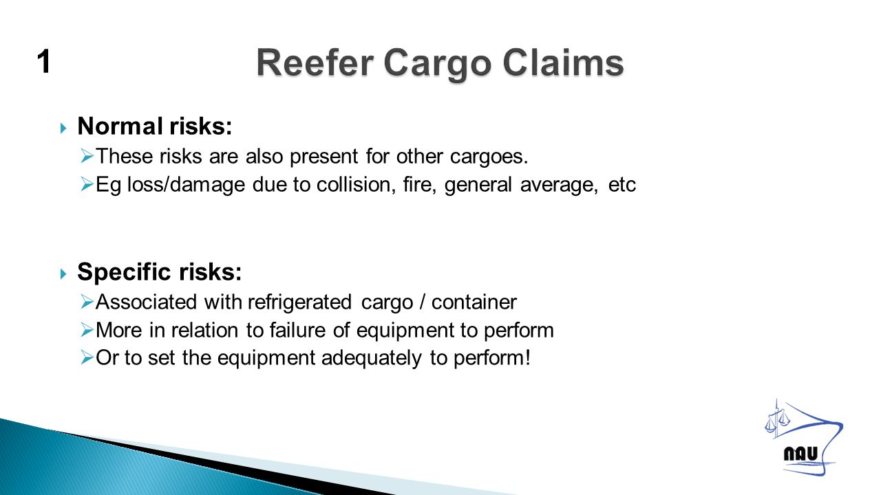  Normal risks:  These risks are also present for other cargoes.