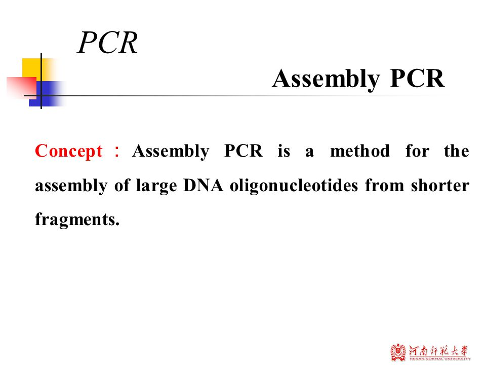 Concept : Assembly PCR is a method for the assembly of large DNA oligonucleotides from shorter fragments.