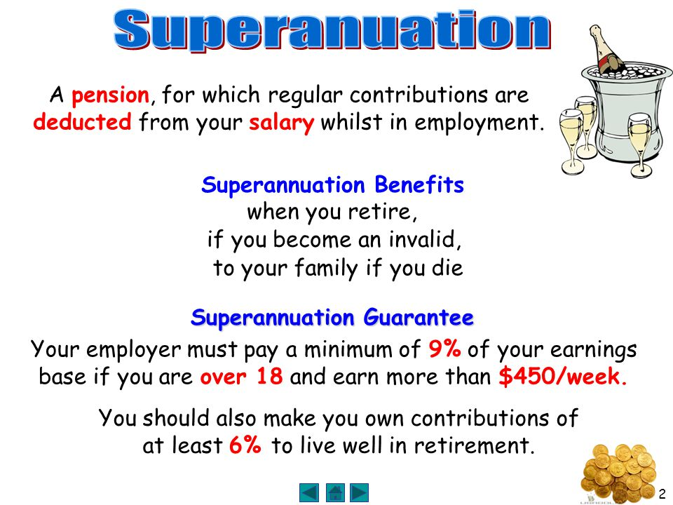2 A pension, for which regular contributions are deducted from your salary whilst in employment.