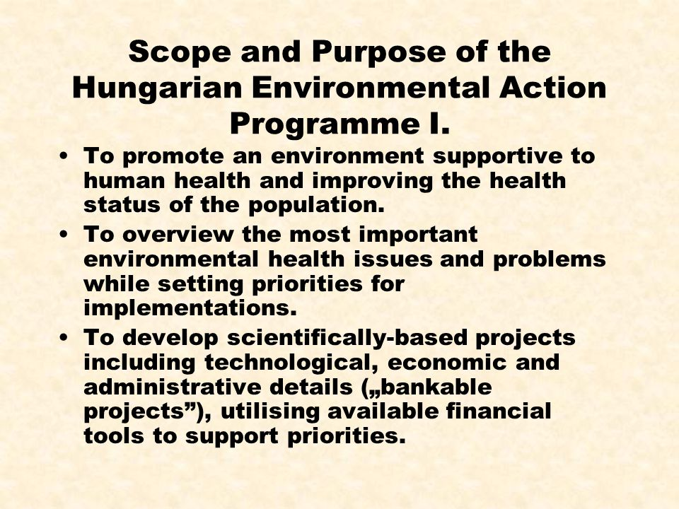 Scope and Purpose of the Hungarian Environmental Action Programme I.