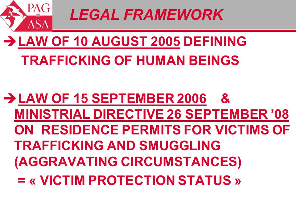  LAW OF 10 AUGUST 2005 DEFINING TRAFFICKING OF HUMAN BEINGS  LAW OF 15 SEPTEMBER 2006 & MINISTRIAL DIRECTIVE 26 SEPTEMBER '08 ON RESIDENCE PERMITS F
