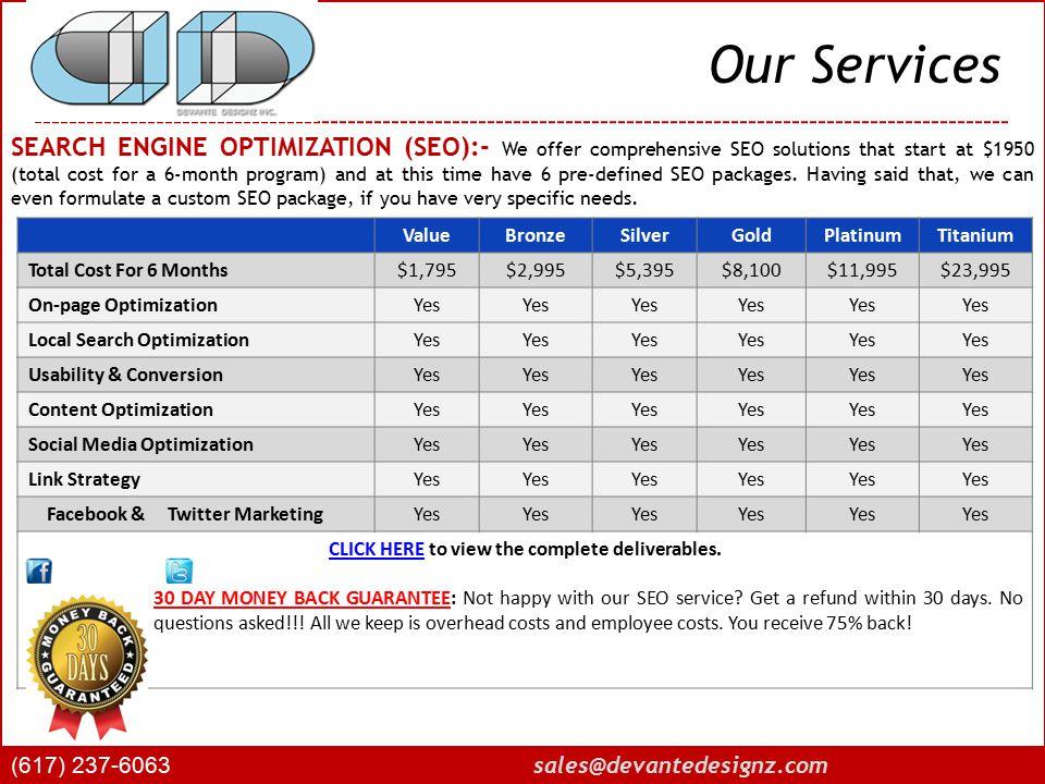 Our Services (617) 237-6063 sales@devantedesignz.com PAY PER CLICK CAMPAIGN MANAGEMENT (PPC):- Our Pay Per Click campaign management services are monthly based and our pricing is quite affordable.