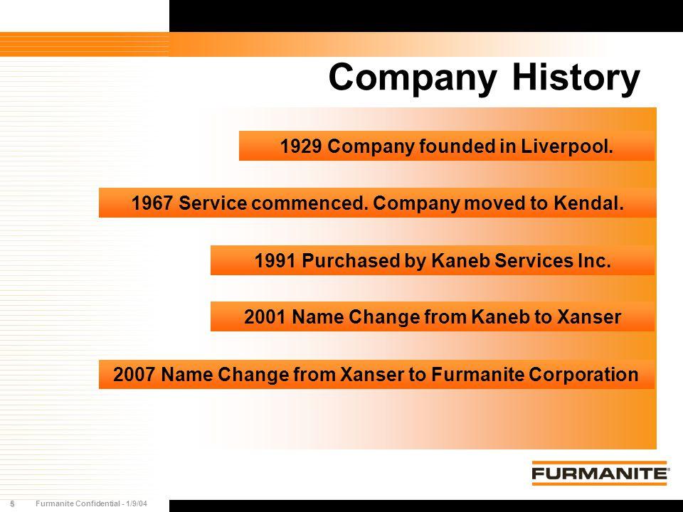 6Furmanite Confidential - 1/9/04 Worldwide Furmanite Worldwide Inc.