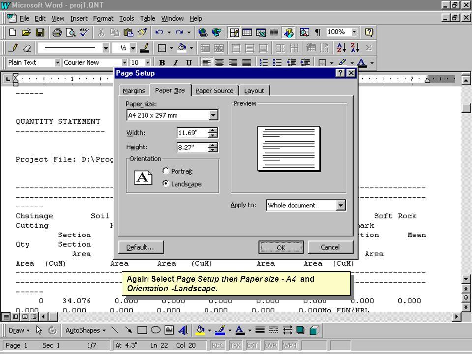 Again Select Page Setup then Paper size - A4 and Orientation -Landscape.
