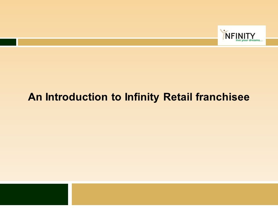 An Introduction to Infinity Retail franchisee