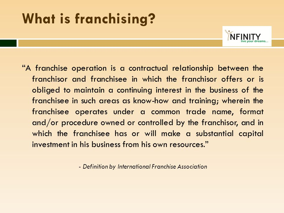 "What is franchising? "" A franchise operation is a contractual relationship between the franchisor and franchisee in which the franchisor offers or is"
