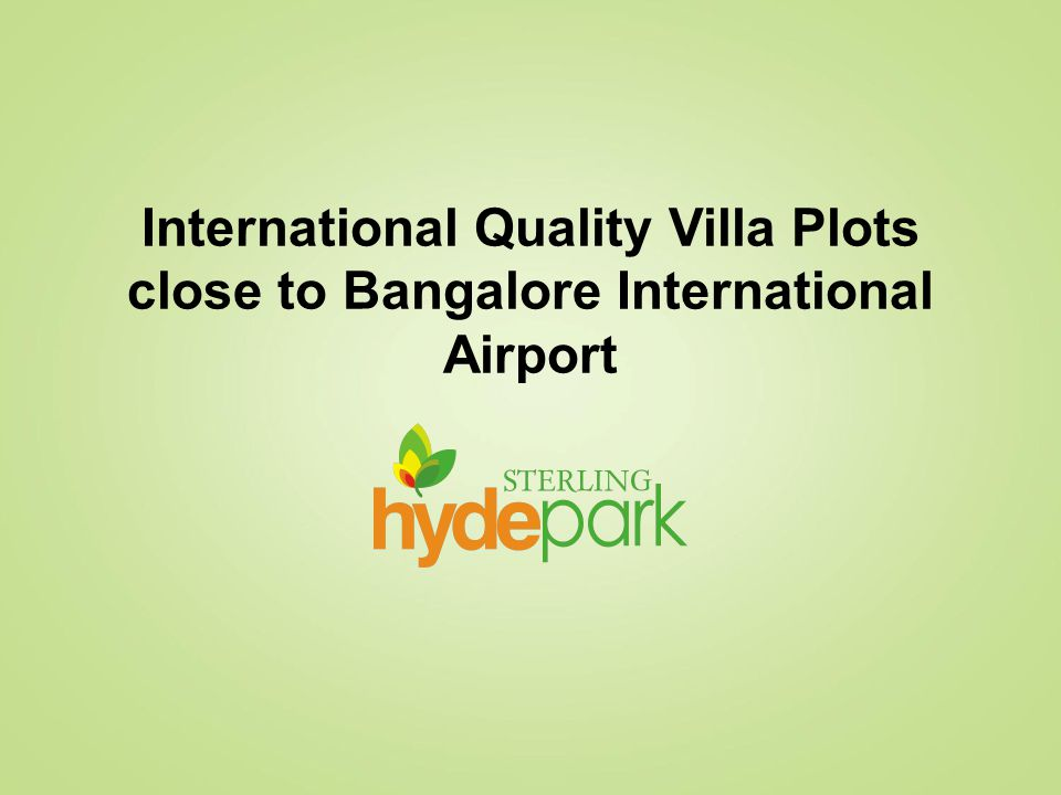 International Quality Villa Plots close to Bangalore International Airport
