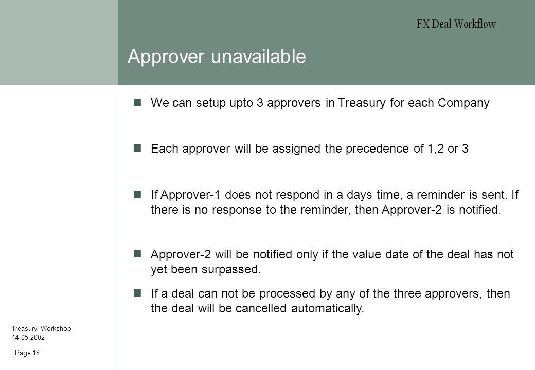 Page 18 Approver unavailable Treasury Workshop 14.05.2002 These reports are those distributed to shareholders/investors.
