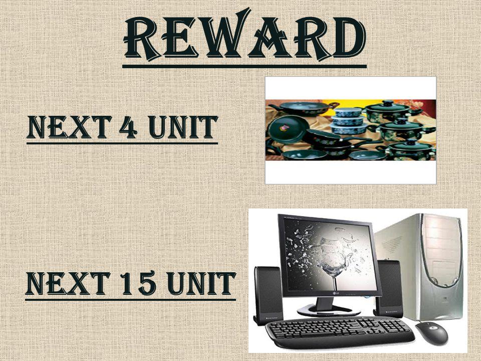 REWARD Next 4 unit Next 15 unit