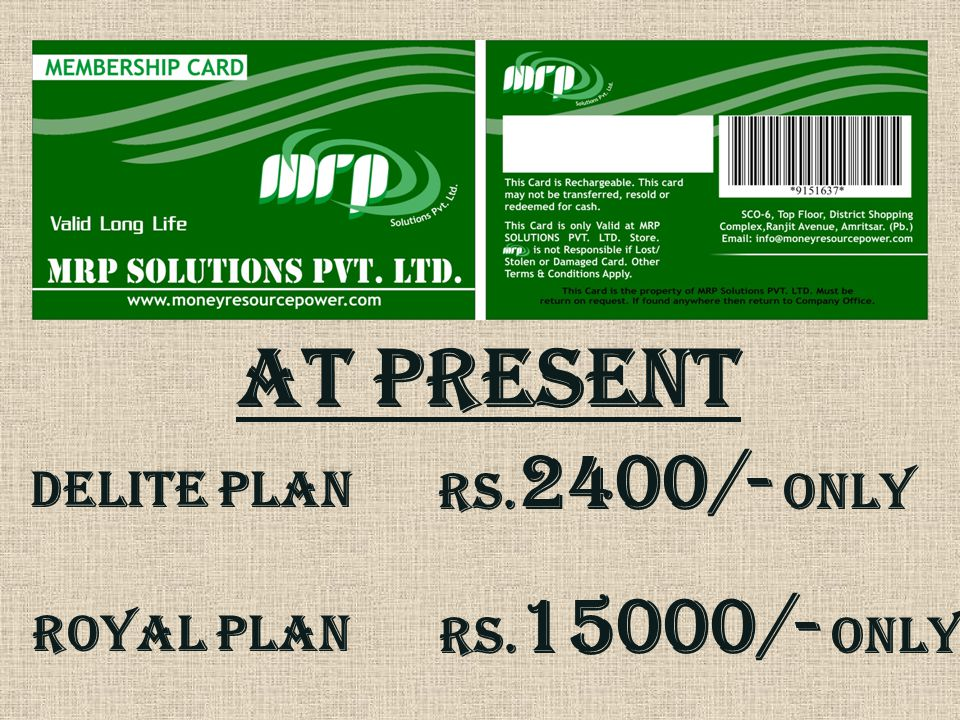 At present ROYAL PLAN DELITE PLAN Rs. 2400/- only Rs. 15000/- only