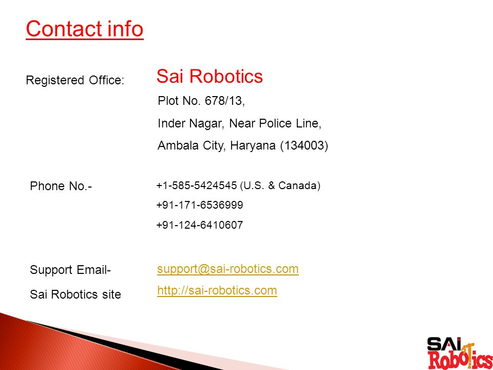 Contact info Sai Robotics Registered Office: Plot No.