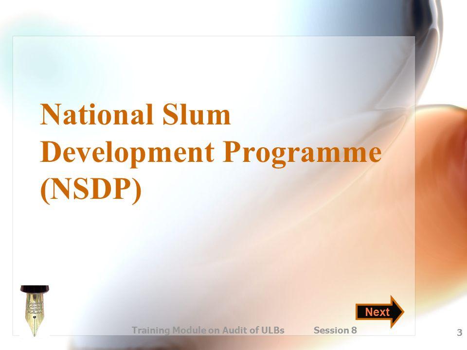 Training Module on Audit of ULBs Session 8 3 National Slum Development Programme (NSDP) Next