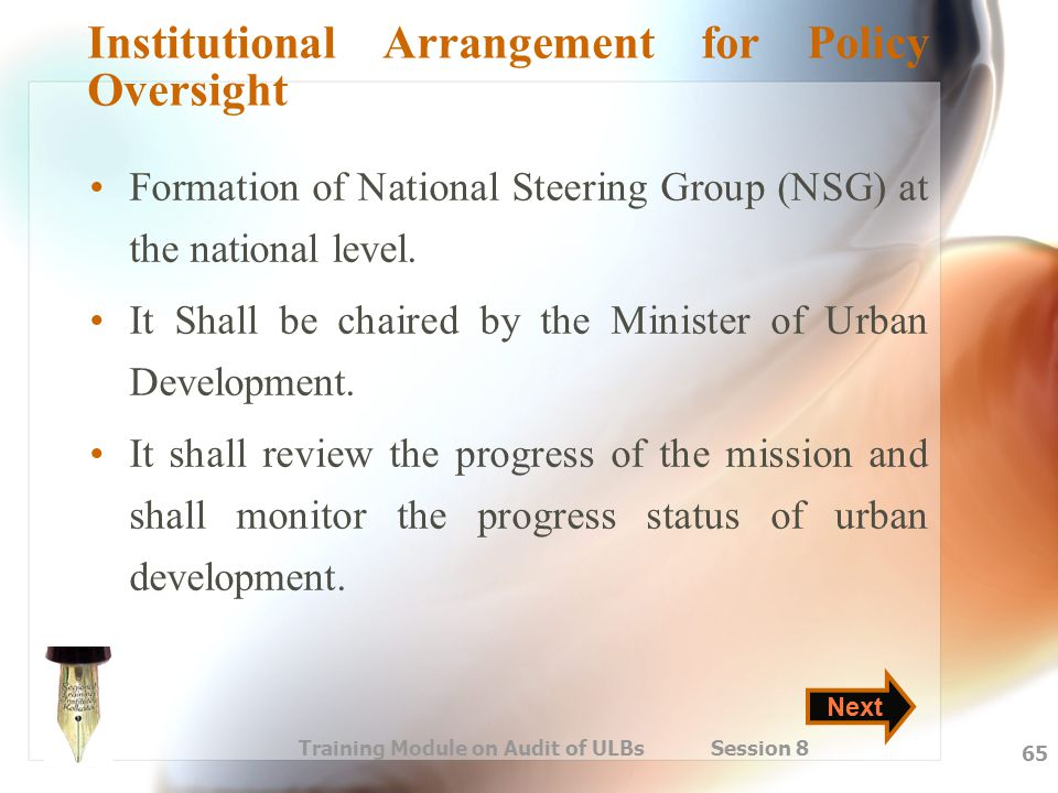 Training Module on Audit of ULBs Session 8 65 Institutional Arrangement for Policy Oversight Formation of National Steering Group (NSG) at the nationa