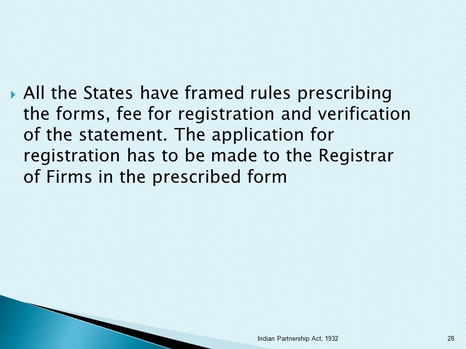  All the States have framed rules prescribing the forms, fee for registration and verification of the statement. The application for registration has