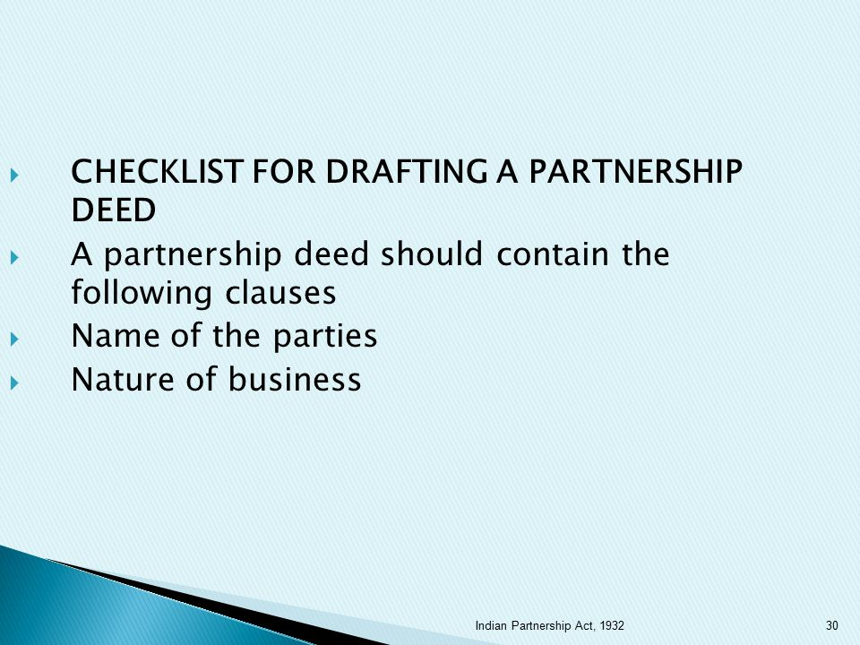  CHECKLIST FOR DRAFTING A PARTNERSHIP DEED  A partnership deed should contain the following clauses  Name of the parties  Nature of business 30Ind