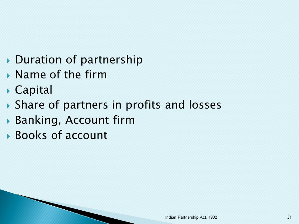  Duration of partnership  Name of the firm  Capital  Share of partners in profits and losses  Banking, Account firm  Books of account 31Indian P