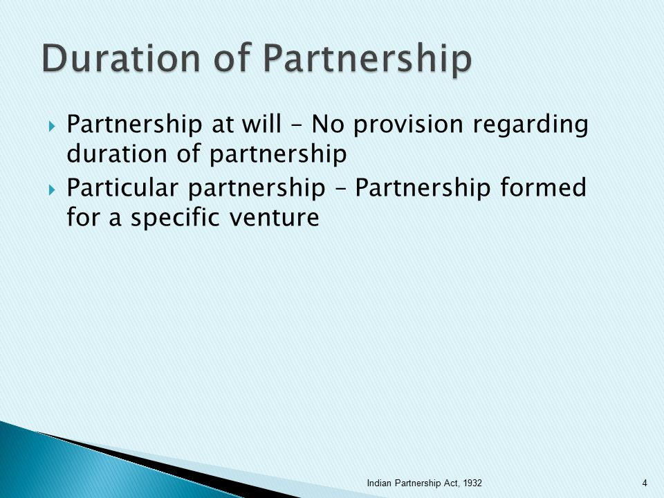  Actual or active partners  Sleeping or dominant partners  Silent partner  Partner in profit only  Sub partner  Partner by estoppel or holding out 5Indian Partnership Act, 1932