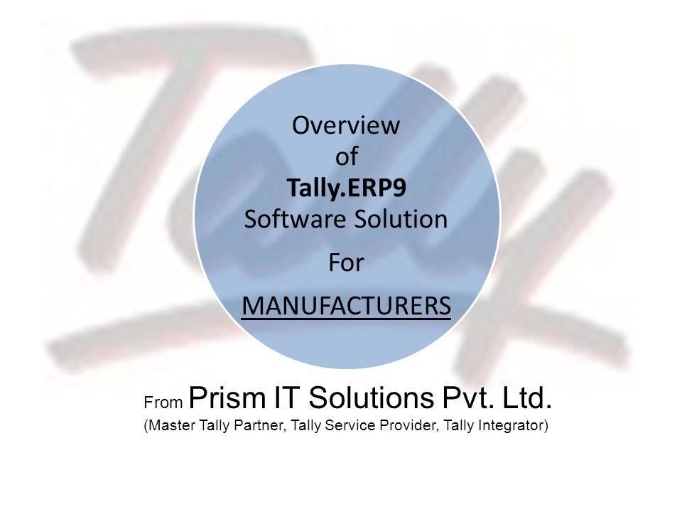 Overview of Tally.ERP9 Software Solution For MANUFACTURERS From Prism IT Solutions Pvt.