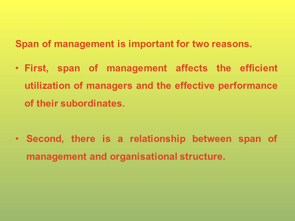 Span of management is important for two reasons.