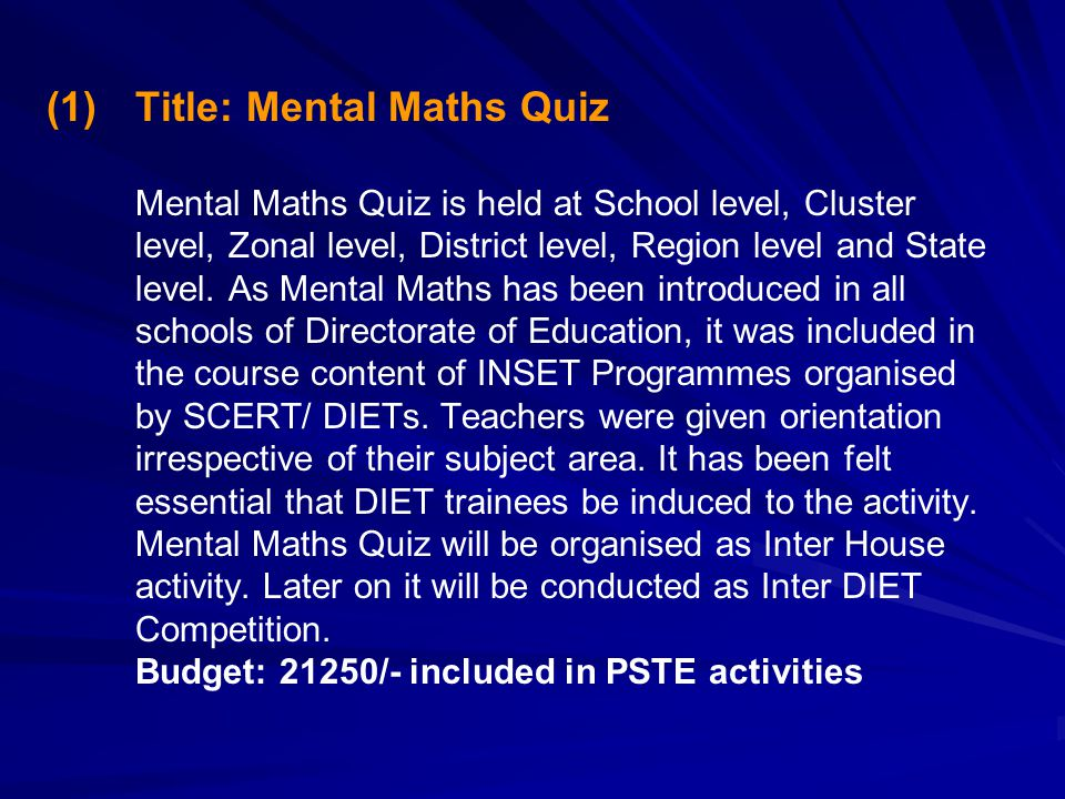 (1) (1)Title: Mental Maths Quiz Mental Maths Quiz is held at School level, Cluster level, Zonal level, District level, Region level and State level.