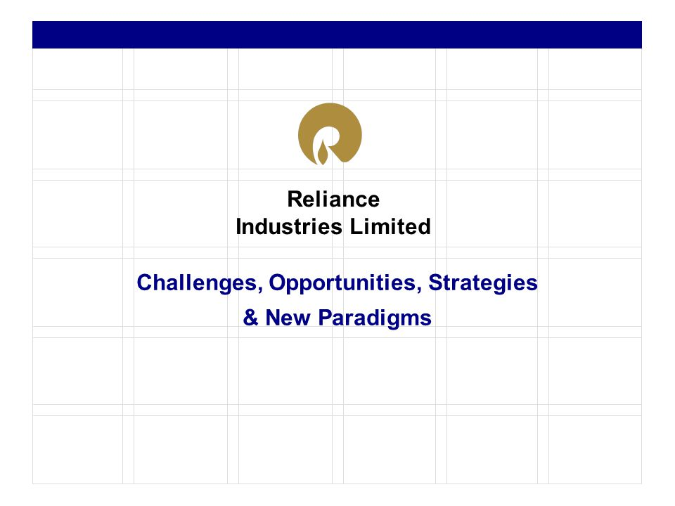Reliance Industries Limited Challenges, Opportunities, Strategies & New Paradigms