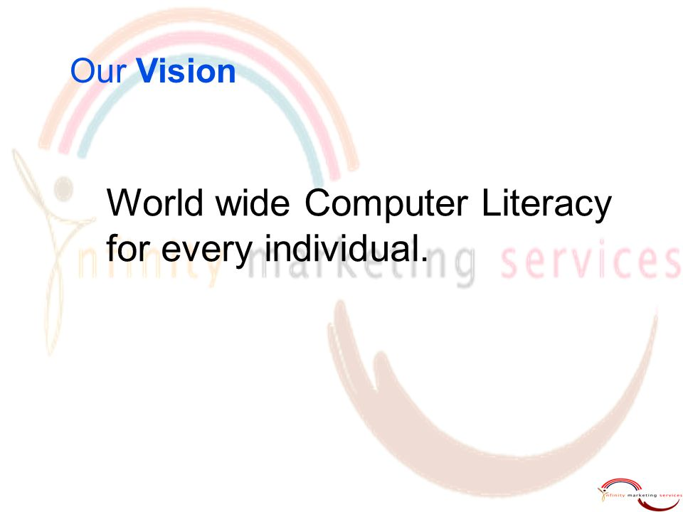 World wide Computer Literacy for every individual. Our Vision