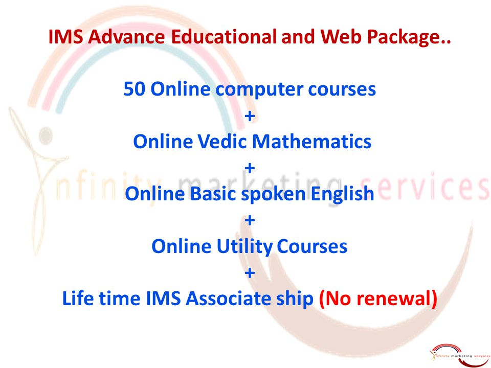 IMS Advance Educational and Web Package.. 50 Online computer courses + Online Vedic Mathematics + Online Basic spoken English + Online Utility Courses