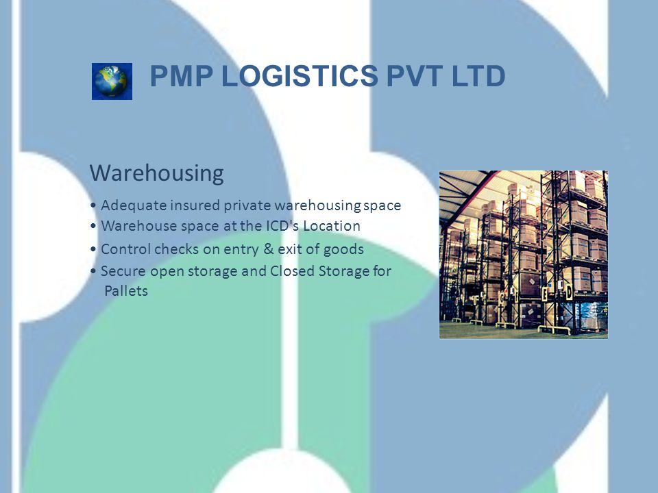 DOOR to DOOR PMP LOGISTICS PVT LTD Single Window Contact Professional Handling with Reliable Operations Flexibility in using Rail/Road/Barge upto Door Single Cost Structure for Shipper/Cgnee upto Door