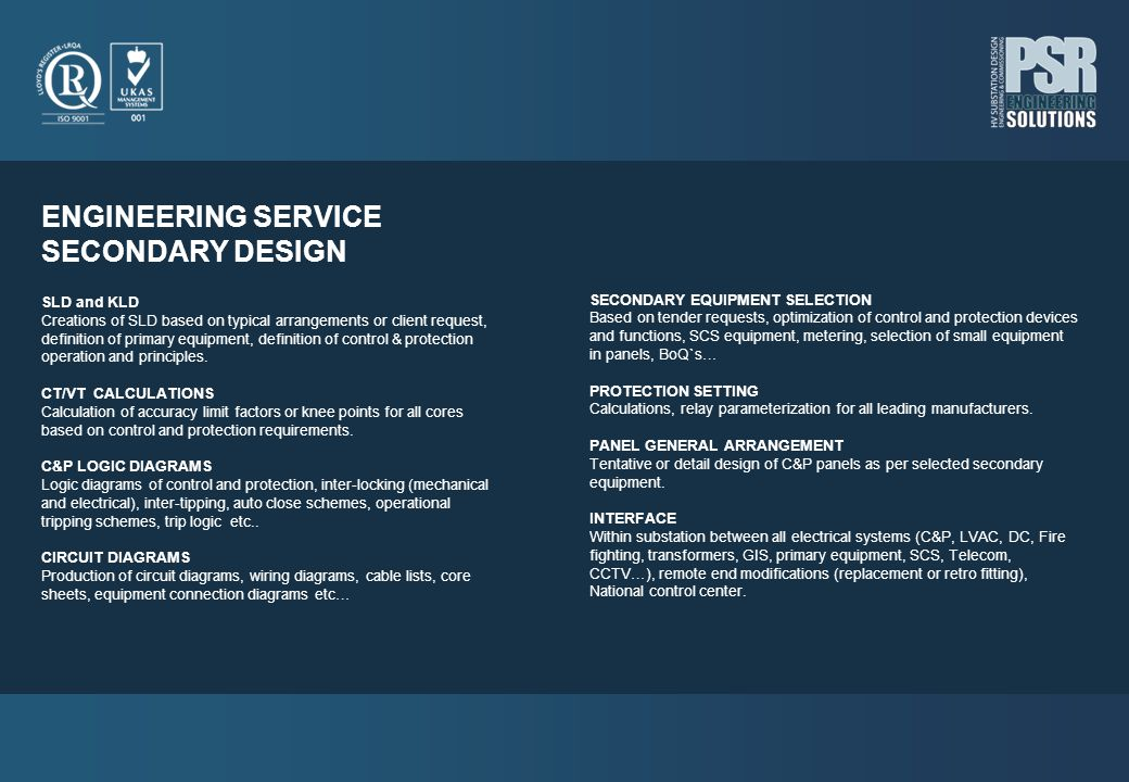 ENGINEERING SERVICE SECONDARY DESIGN SLD and KLD Creations of SLD based on typical arrangements or client request, definition of primary equipment, de