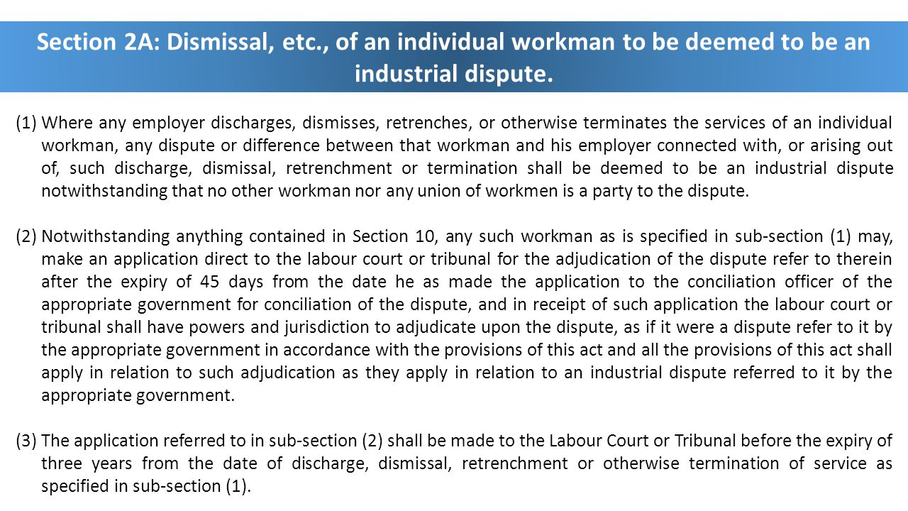Section 2A: Dismissal, etc., of an individual workman to be deemed to be an industrial dispute.