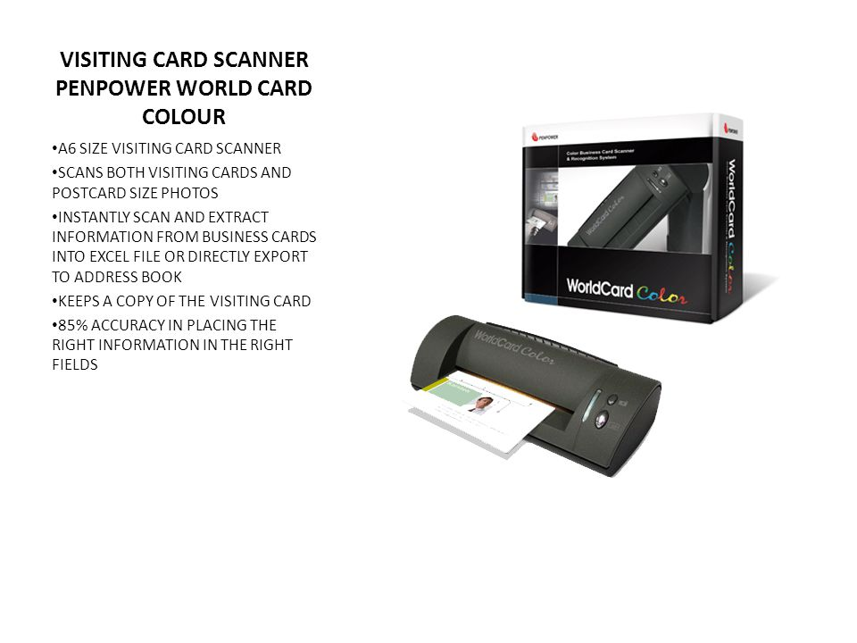 VISITING CARD SCANNER PENPOWER WORLD CARD COLOUR A6 SIZE VISITING CARD SCANNER SCANS BOTH VISITING CARDS AND POSTCARD SIZE PHOTOS INSTANTLY SCAN AND EXTRACT INFORMATION FROM BUSINESS CARDS INTO EXCEL FILE OR DIRECTLY EXPORT TO ADDRESS BOOK KEEPS A COPY OF THE VISITING CARD 85% ACCURACY IN PLACING THE RIGHT INFORMATION IN THE RIGHT FIELDS