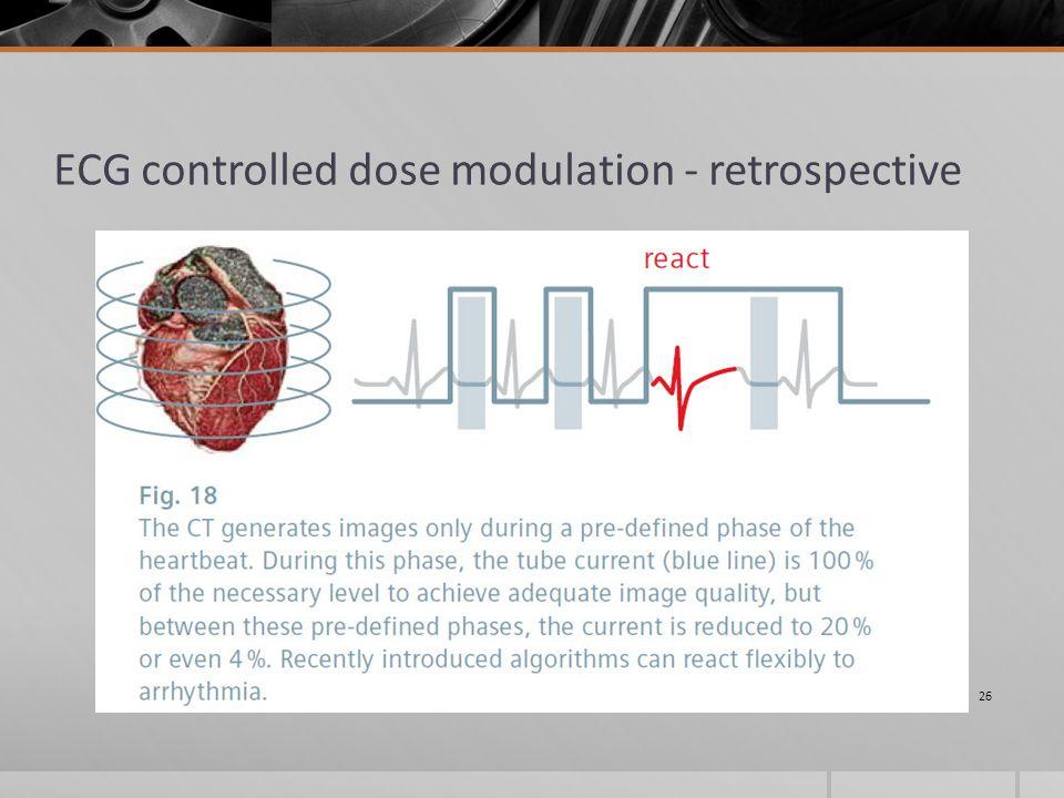 ECG controlled dose modulation - retrospective 26