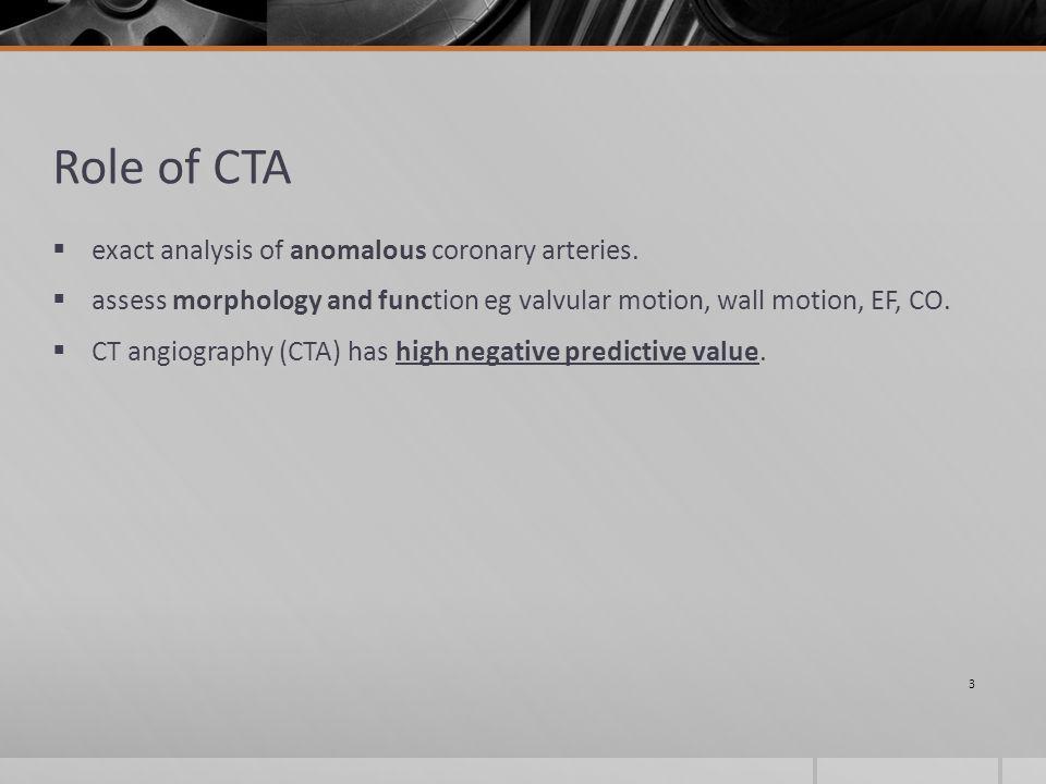 Role of CTA  exact analysis of anomalous coronary arteries.