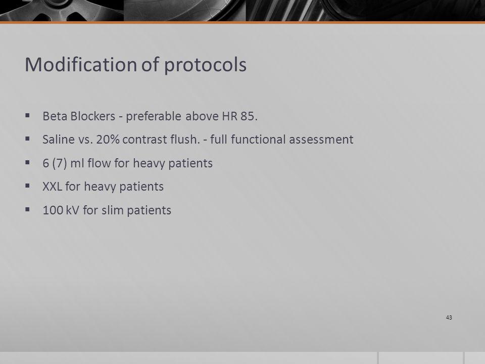 Modification of protocols  Beta Blockers - preferable above HR 85.