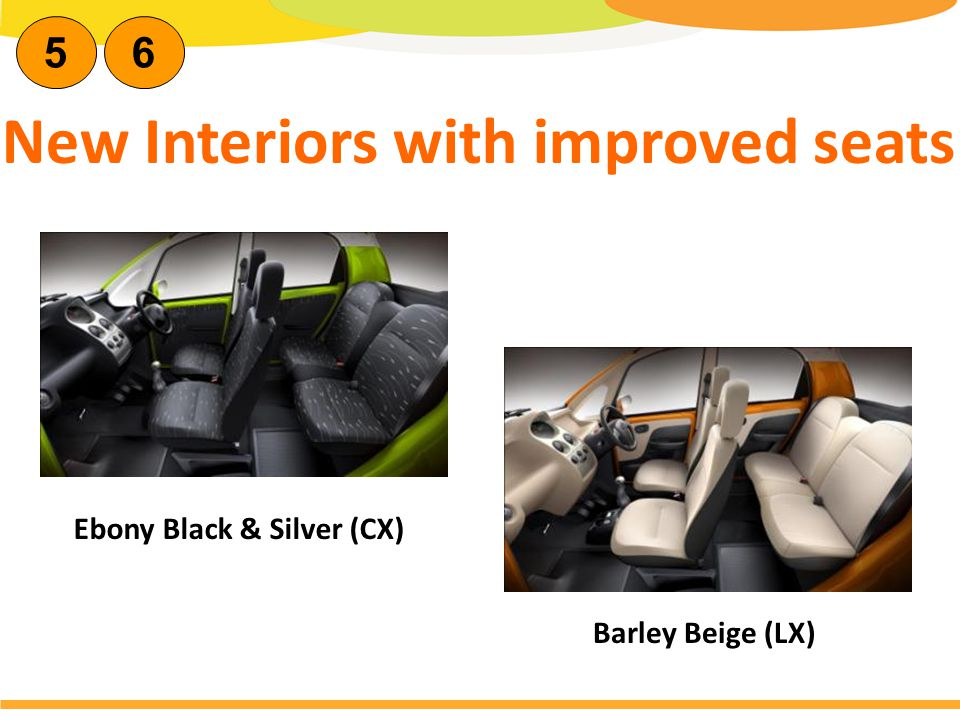 New Interiors with improved seats Ebony Black & Silver (CX) Barley Beige (LX) 56