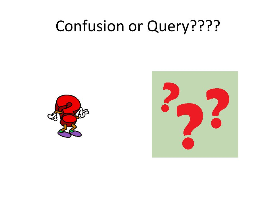 Confusion or Query