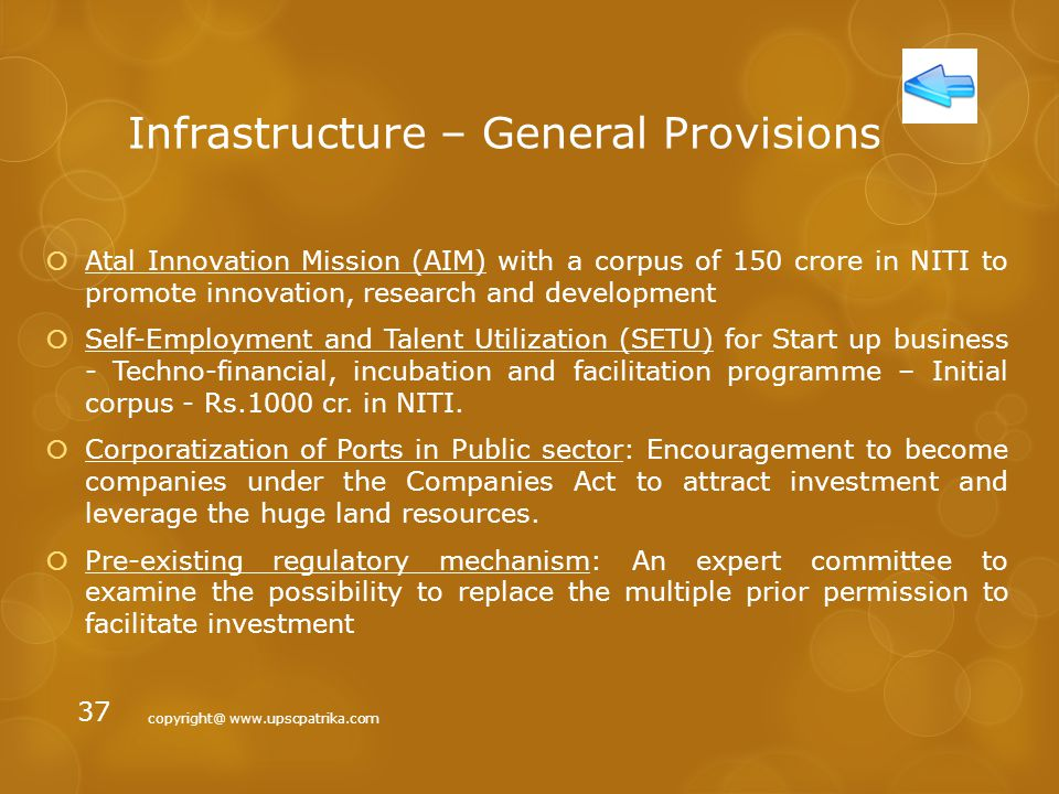 Infrastructure – General Provisions  Increase in Capital expenditure of Public Sector Units particularly in roads and railways  National Investment and Infrastructure Fund (NIIF) to be established with an annual flow of Rs.