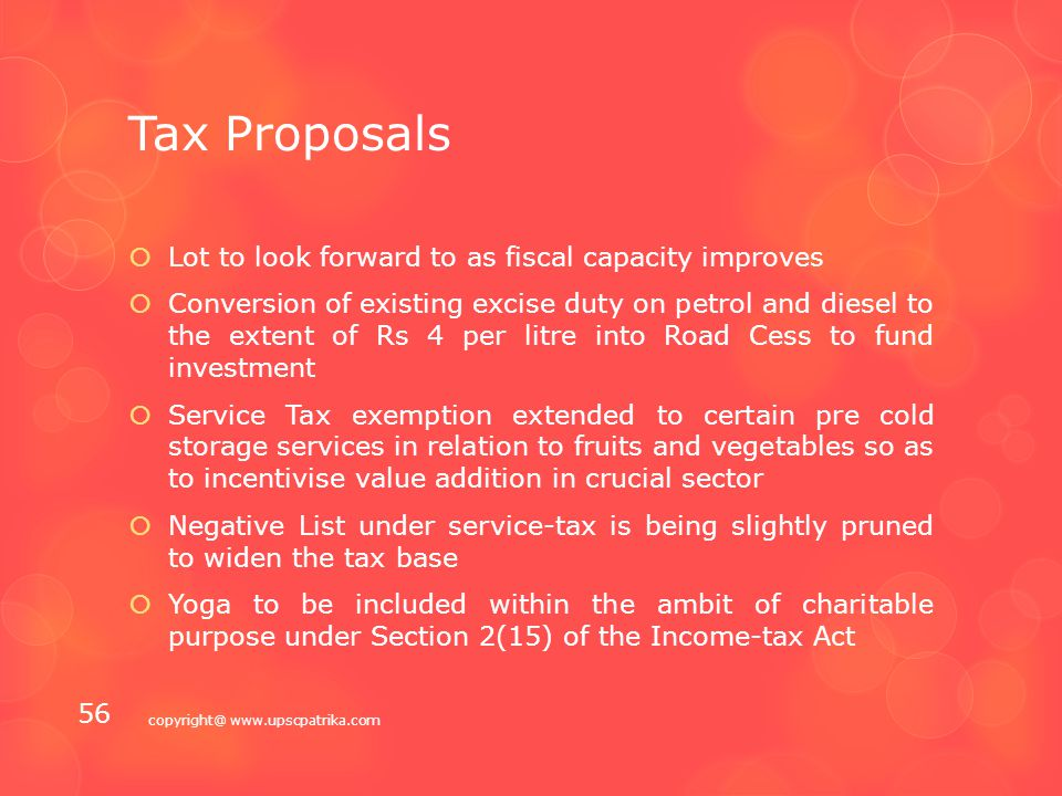 Tax Proposals  Limit on deduction on account of contribution to a pension fund and the new pension scheme increased from Rs 1 lakh to Rs 1.5 lakh  A