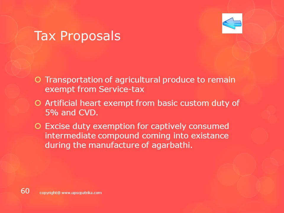 Tax Proposals  Service-tax exemption:  Services of pre-conditioning, pre-cooling, ripening etc.