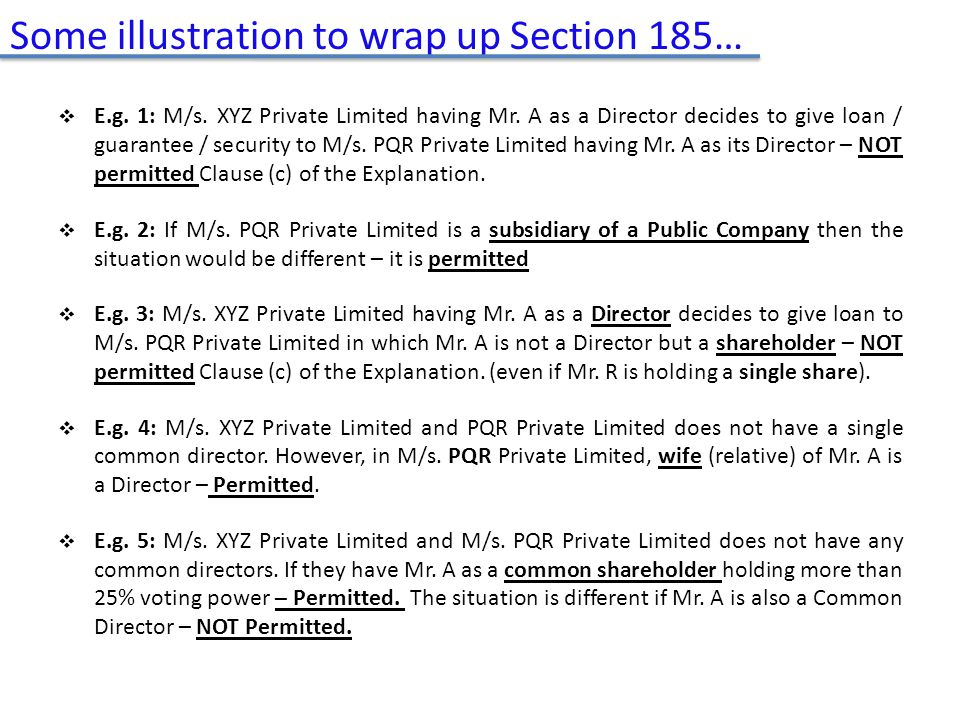  E.g. 1: M/s. XYZ Private Limited having Mr. A as a Director decides to give loan / guarantee / security to M/s. PQR Private Limited having Mr. A as