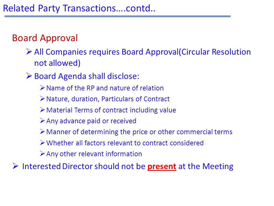 Board Approval  All Companies requires Board Approval(Circular Resolution not allowed)  Board Agenda shall disclose:  Name of the RP and nature of
