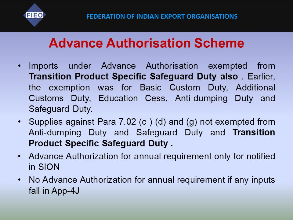FEDERATION OF INDIAN EXPORT ORGANISATIONS Advance Authorisation Scheme Imports under Advance Authorisation exempted from Transition Product Specific S