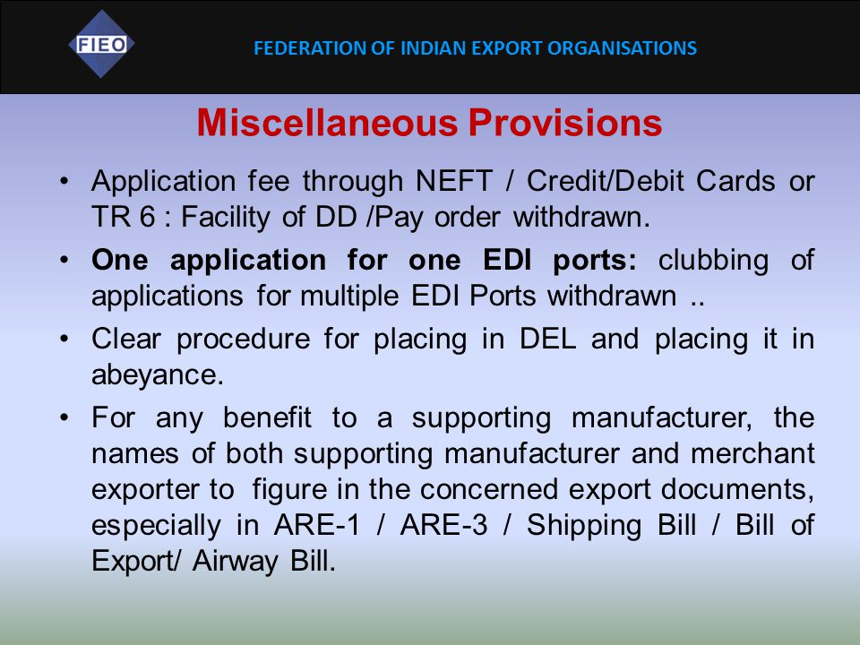 FEDERATION OF INDIAN EXPORT ORGANISATIONS New Facilities Two star and above Export houses shall be permitted to establish Export Warehouses.