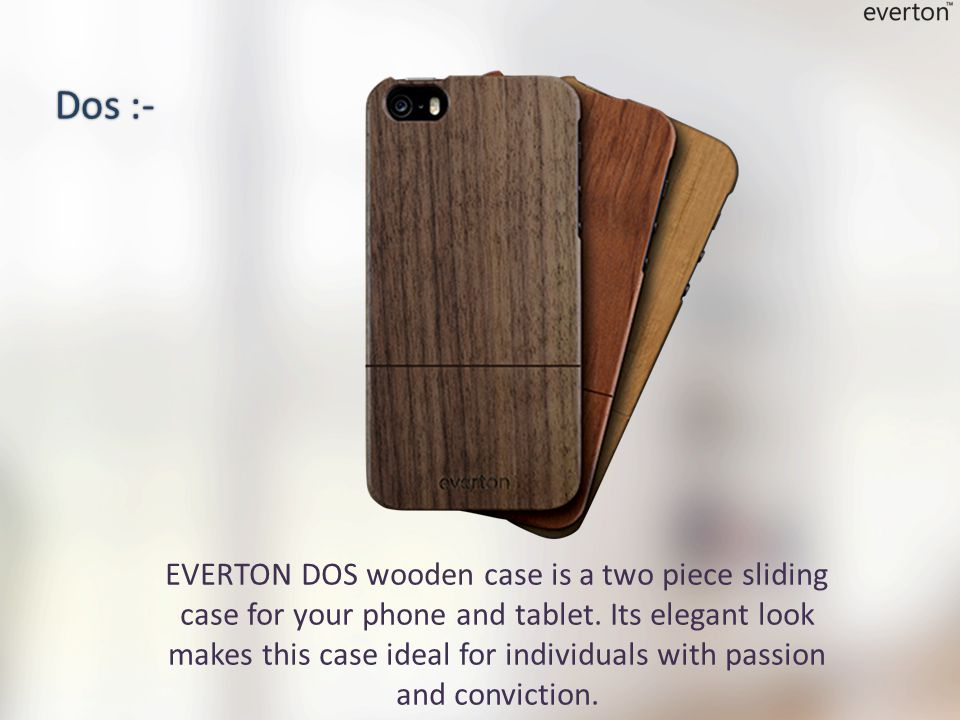 EVERTON DOS wooden case is a two piece sliding case for your phone and tablet.