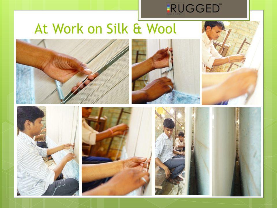 At Work on Silk & Wool
