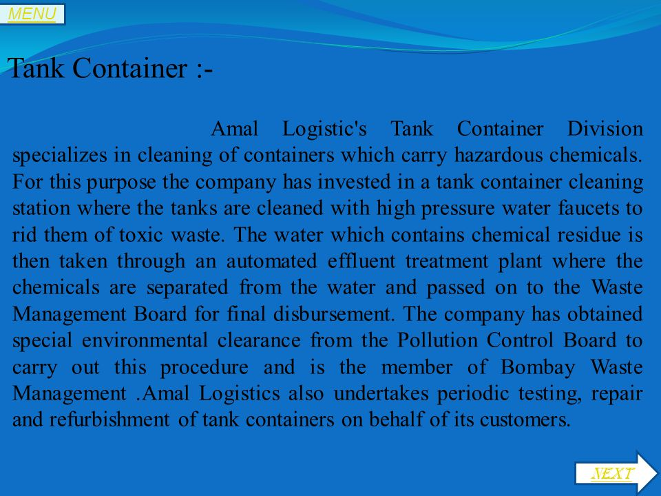 Amal Logistic s Tank Container Division specializes in cleaning of containers which carry hazardous chemicals.