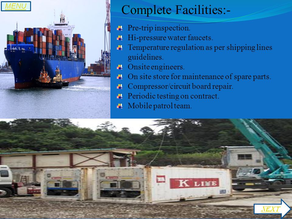 Complete Facilities:- Pre-trip inspection. Hi-pressure water faucets.