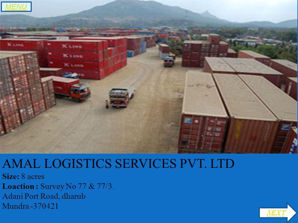 AMAL LOGISTICS SERVICES PVT. LTD Size: 8 acres Loaction : Survey No 77 & 77/3.