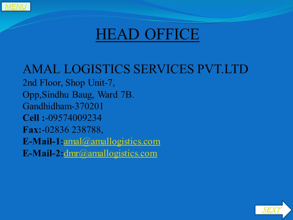 HEAD OFFICE AMAL LOGISTICS SERVICES PVT.LTD 2nd Floor, Shop Unit-7, Opp,Sindhu Baug, Ward 7B.
